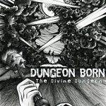 The Divine Dungeon: Dungeon Born
