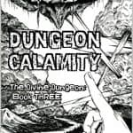 Dungeon Calamity: Divine Dungeon Book 3