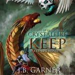Crystalfire Keep: A LITRPG Saga