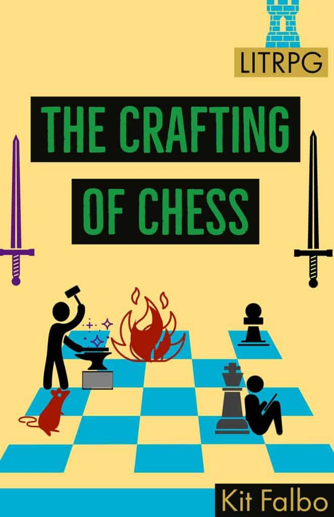 The Crafting of Chess, a LitRPG adventure